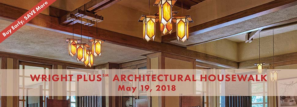 Wright Plus Architectural Housewalk - Saturday, May 19